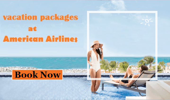 vacation-packages-with-American-Airlines